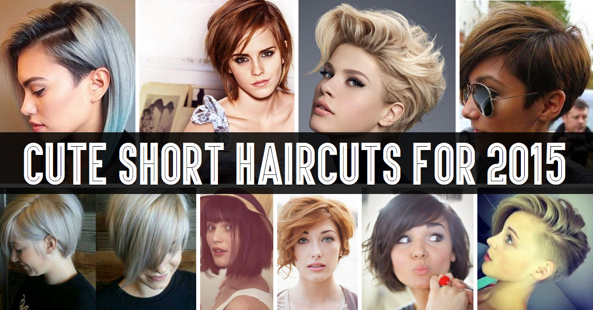 Inspired Cute Short Haircuts For 2015