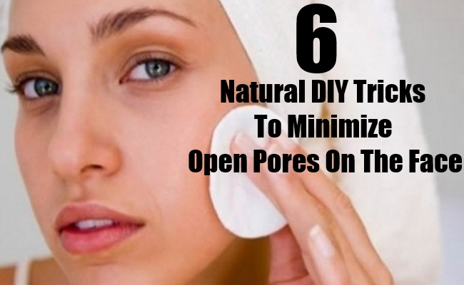 Natural DIY Tricks To Minimize Open Pores On The Face