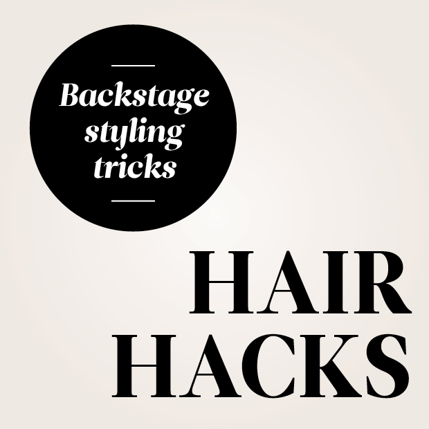 Hair Hacks Backstage Styling Tricks from Dirty Looks