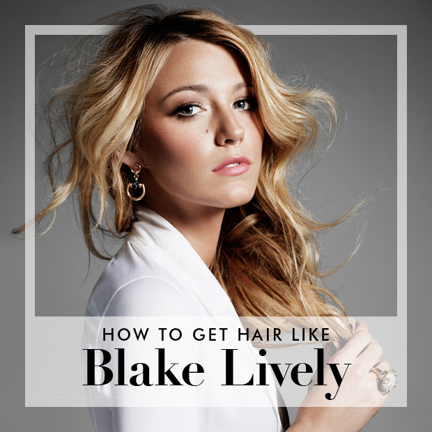 How to get Hair Like Blake Lively