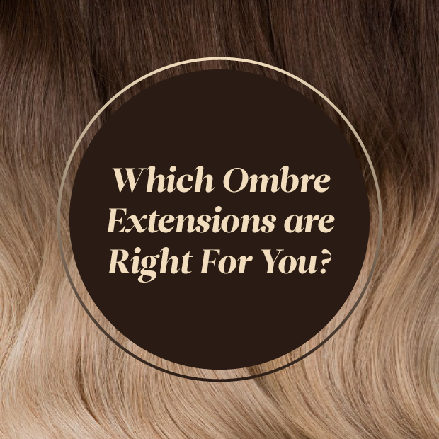 Which Ombre Hair Extensions are Right for you?