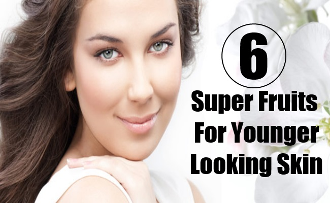 Super Fruits For Younger Looking Skin