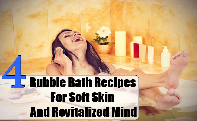 Bubble Bath Recipes For Soft Skin And Revitalized Mind