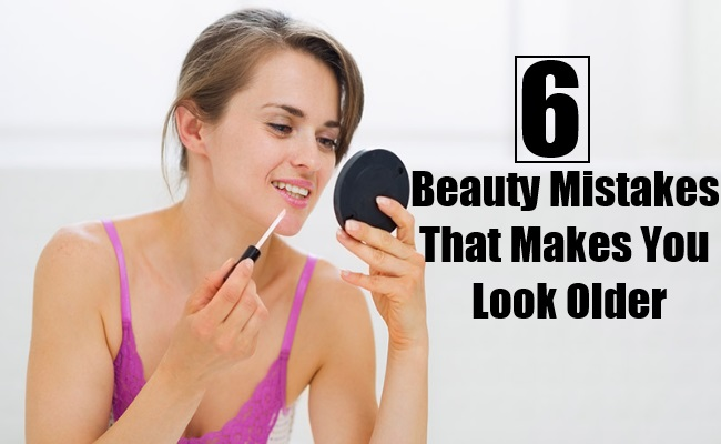Beauty Mistakes That Makes You Look Older