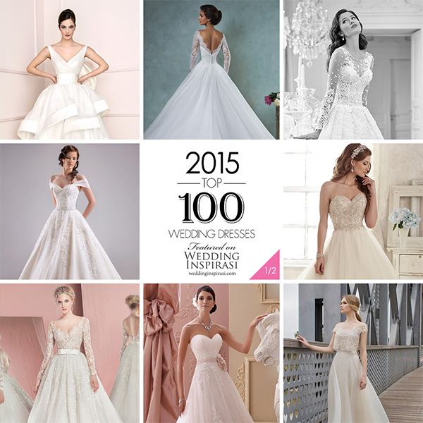 Top 100 Most Popular Wedding Dresses in 2015 Part 1 Ball Gown & A Line Bridal Gown Silhouettes