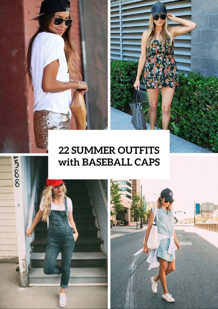 22 Summer Outfits With Baseball Caps To Try