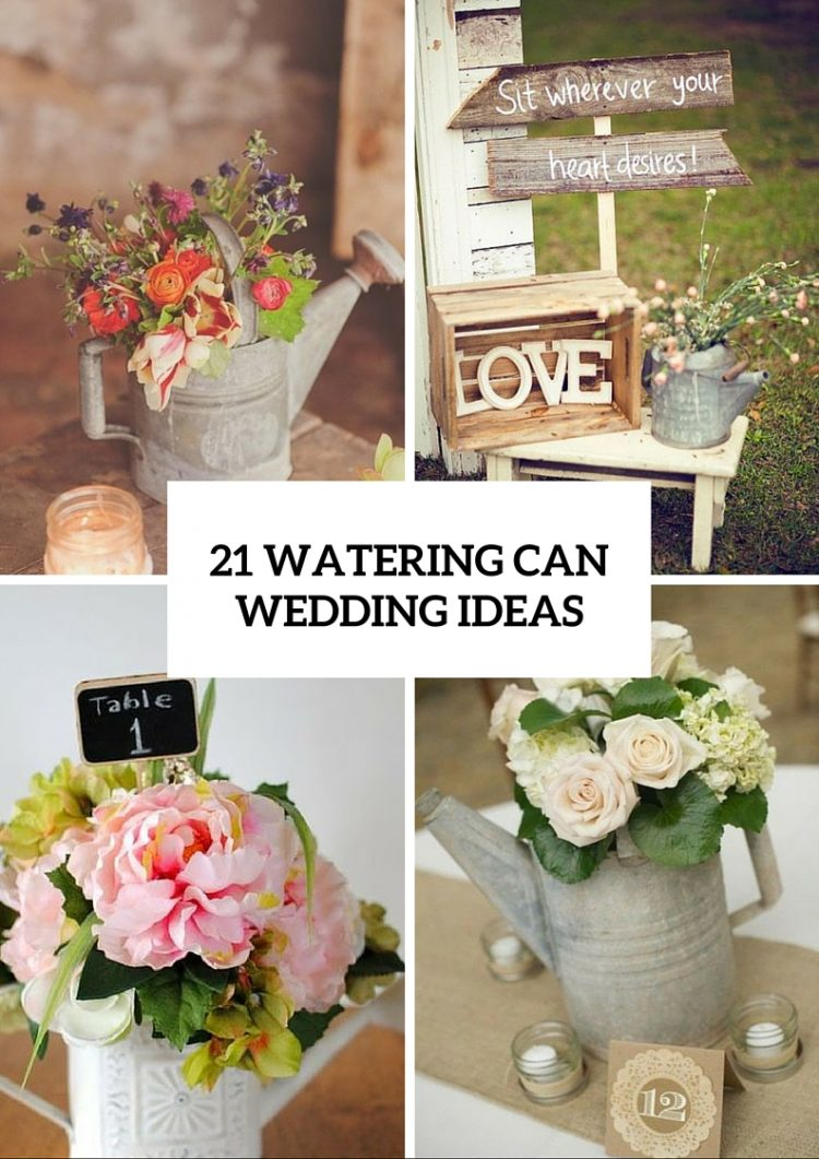 Cute Ideas To Incorporate Watering Cans Into Your Wedding