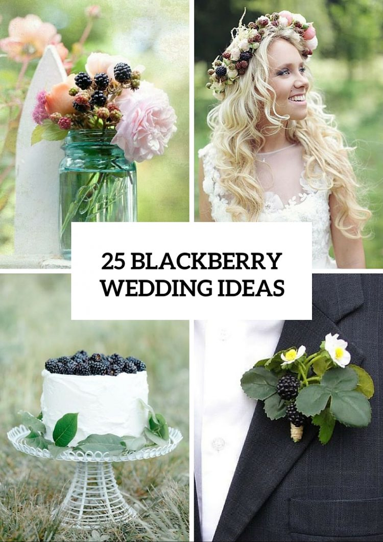 Stunning Blackberry Wedding Ideas That You Should Try