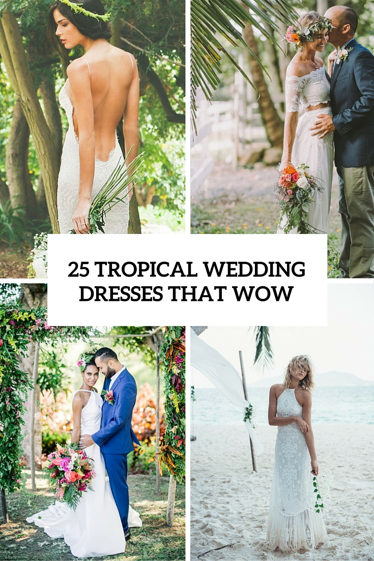 25 tropical wedding dresses that wow cover