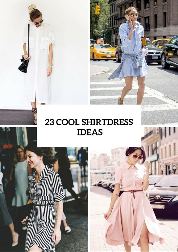 Summer Outfits With Shirtdresses To Repeat