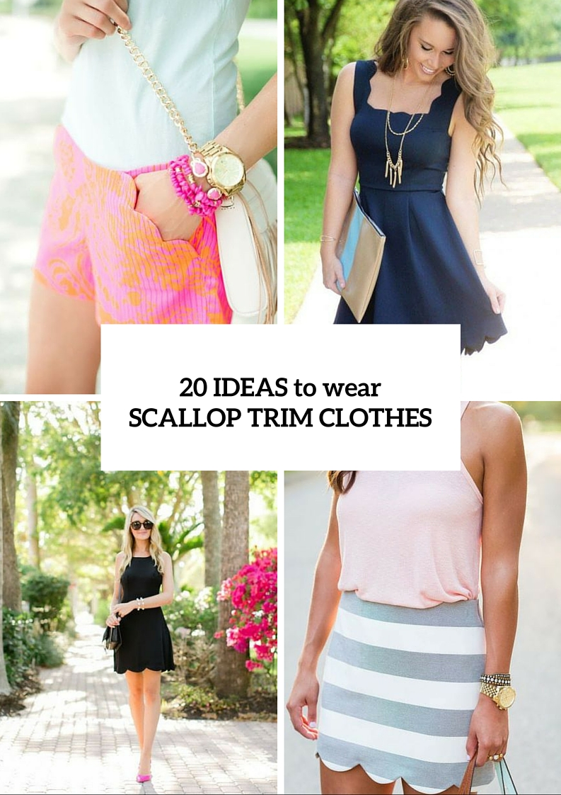 Fashionable Ideas To Wear Scallop Trim Clothes