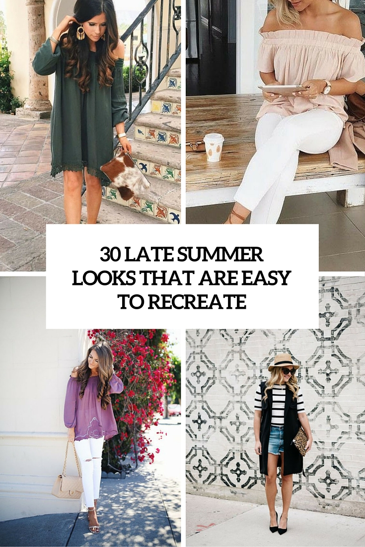late summer looks that are easy to recreate cover