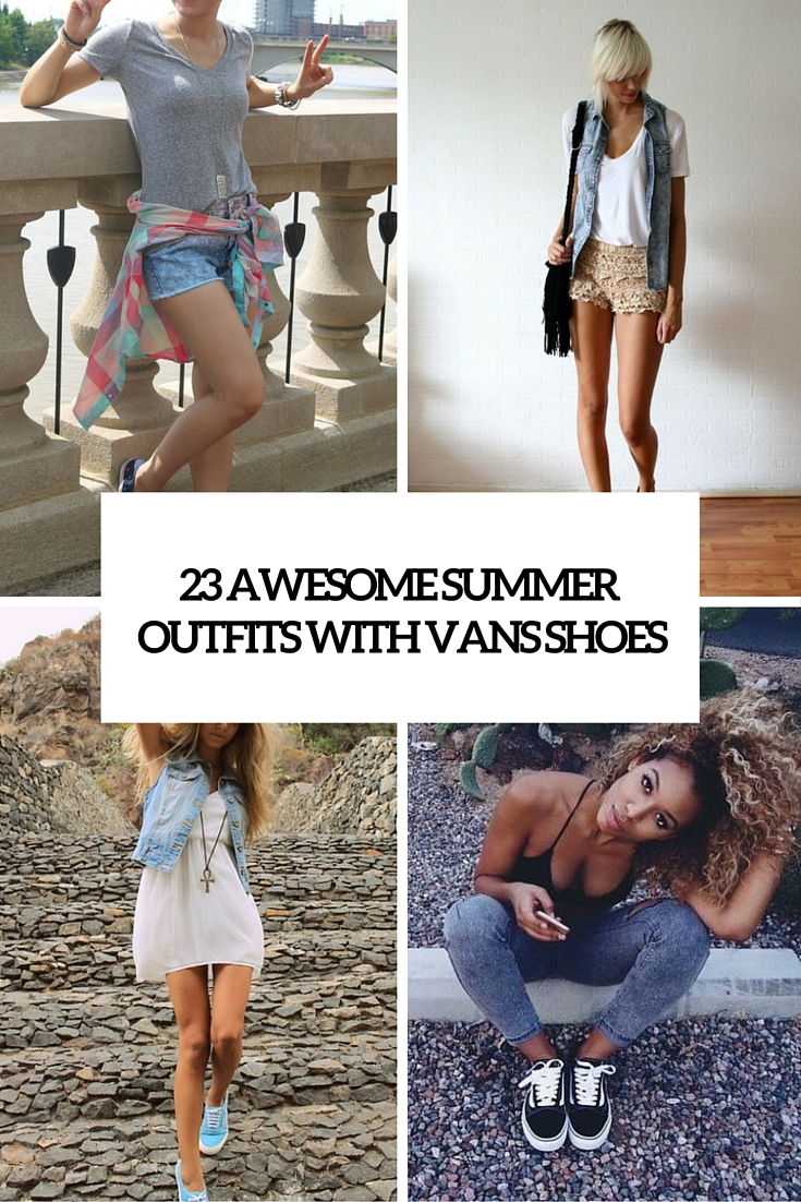 awesome summer outfits with vans shoes cover