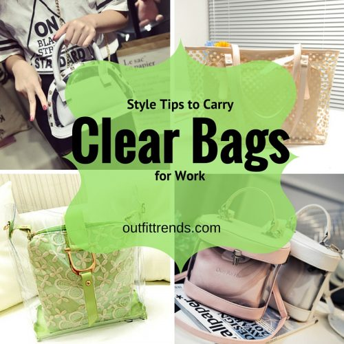 Style tips to carry clear and transparent handbags (5)