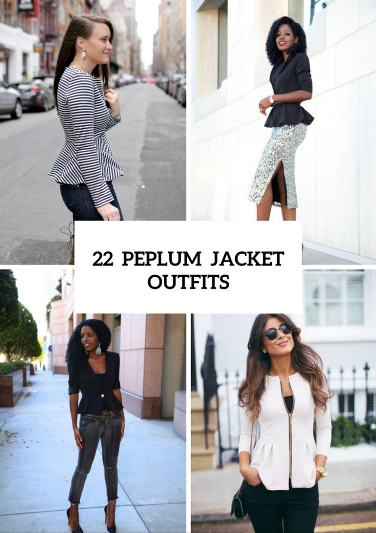 Feminine Peplum Jacket Outfits For This Fall