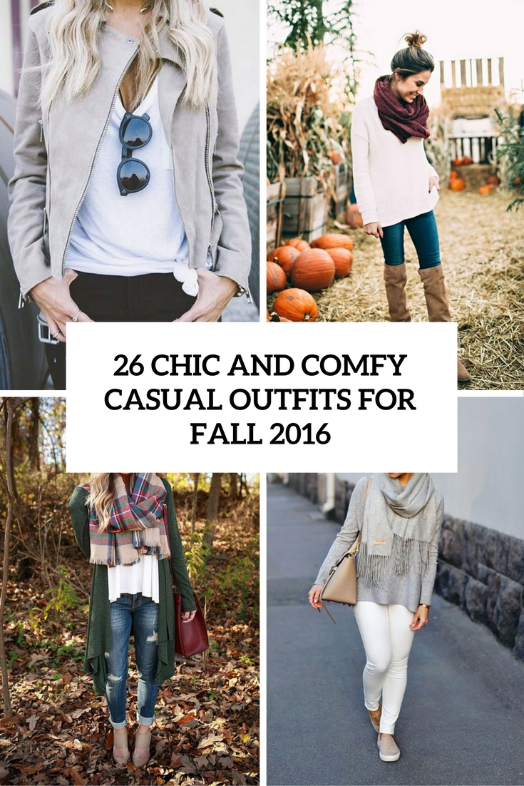 chic and comfy casual outfits for fall 2016 cover