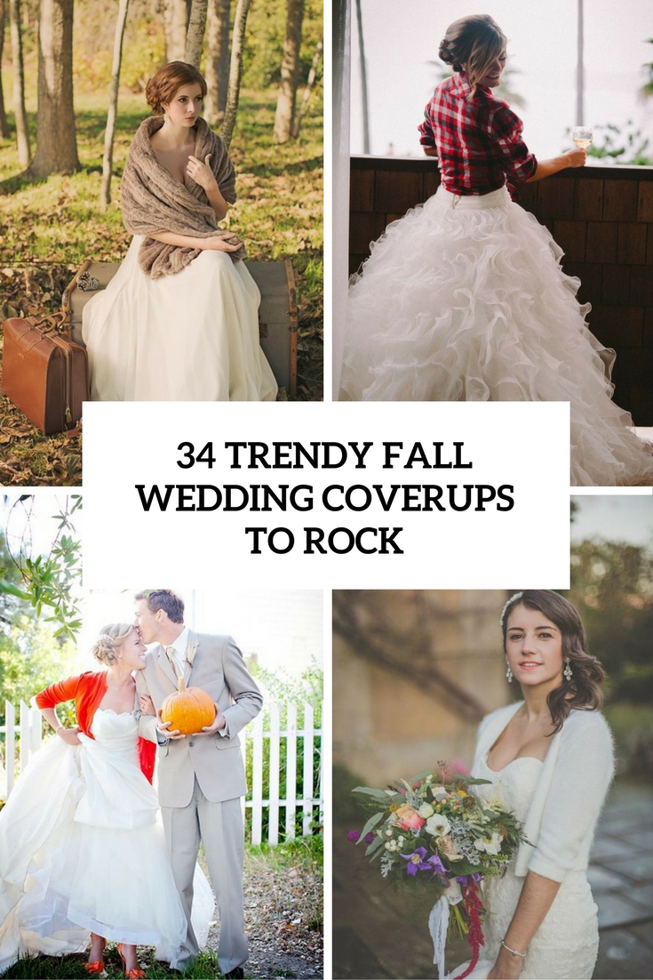 trendy fall wedding coverups to rock cover