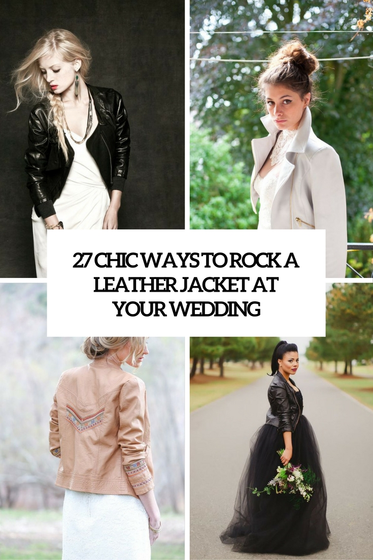 chic ways to rock a leaher jacket at your wedding cover