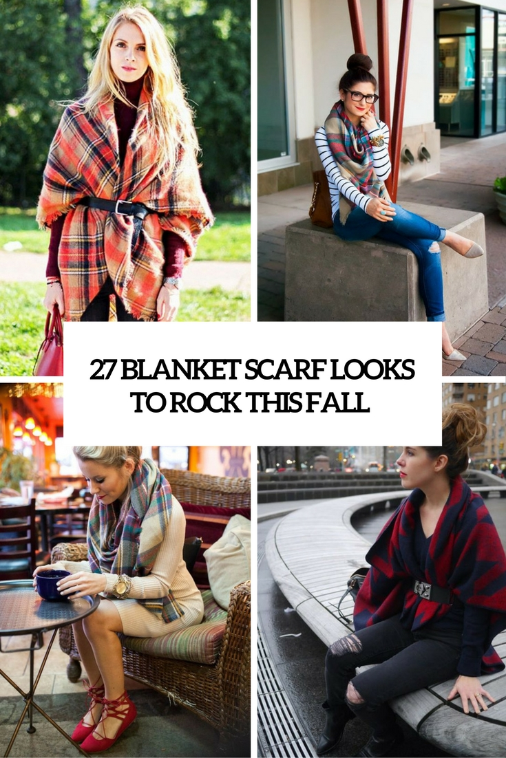 blanket scarf looks to rock this fall cover
