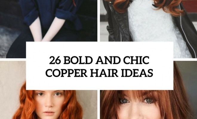 Bold And Chic Copper Hair Ideas