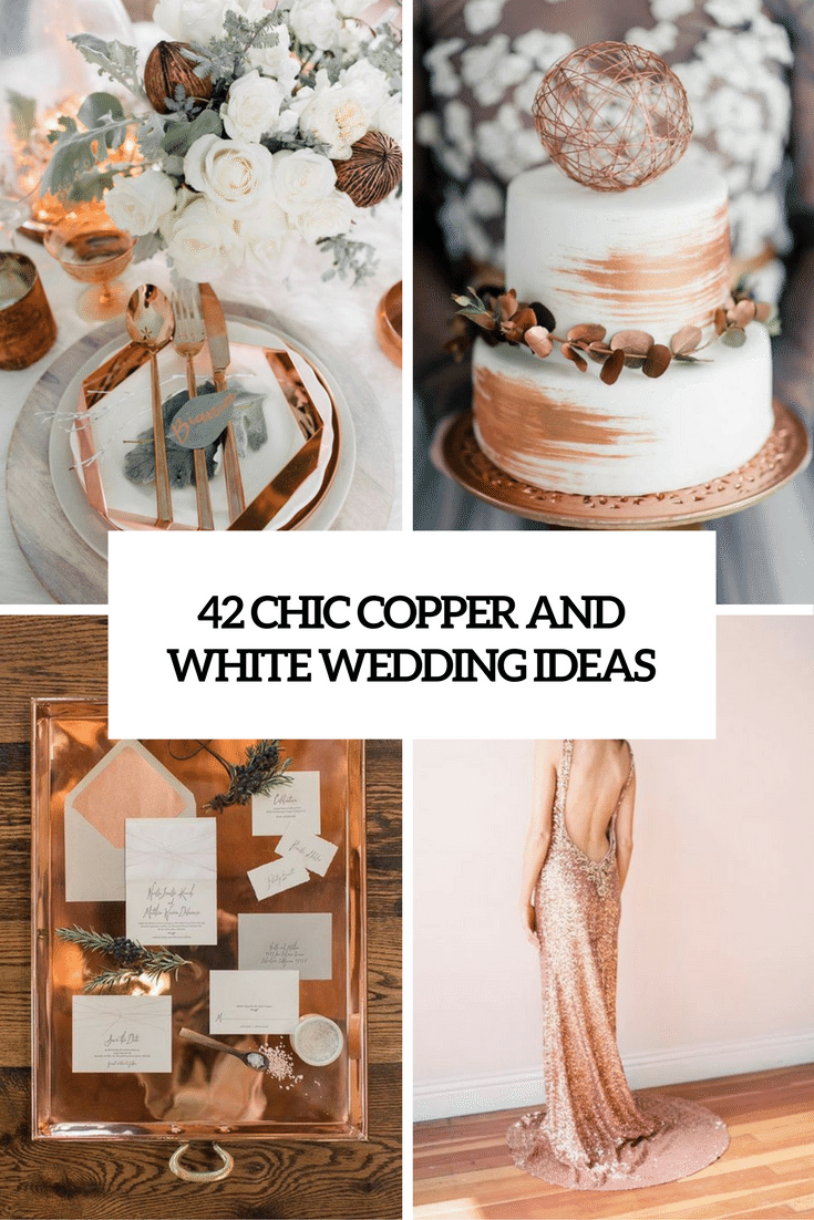 chic copper and white wedding ideas cover