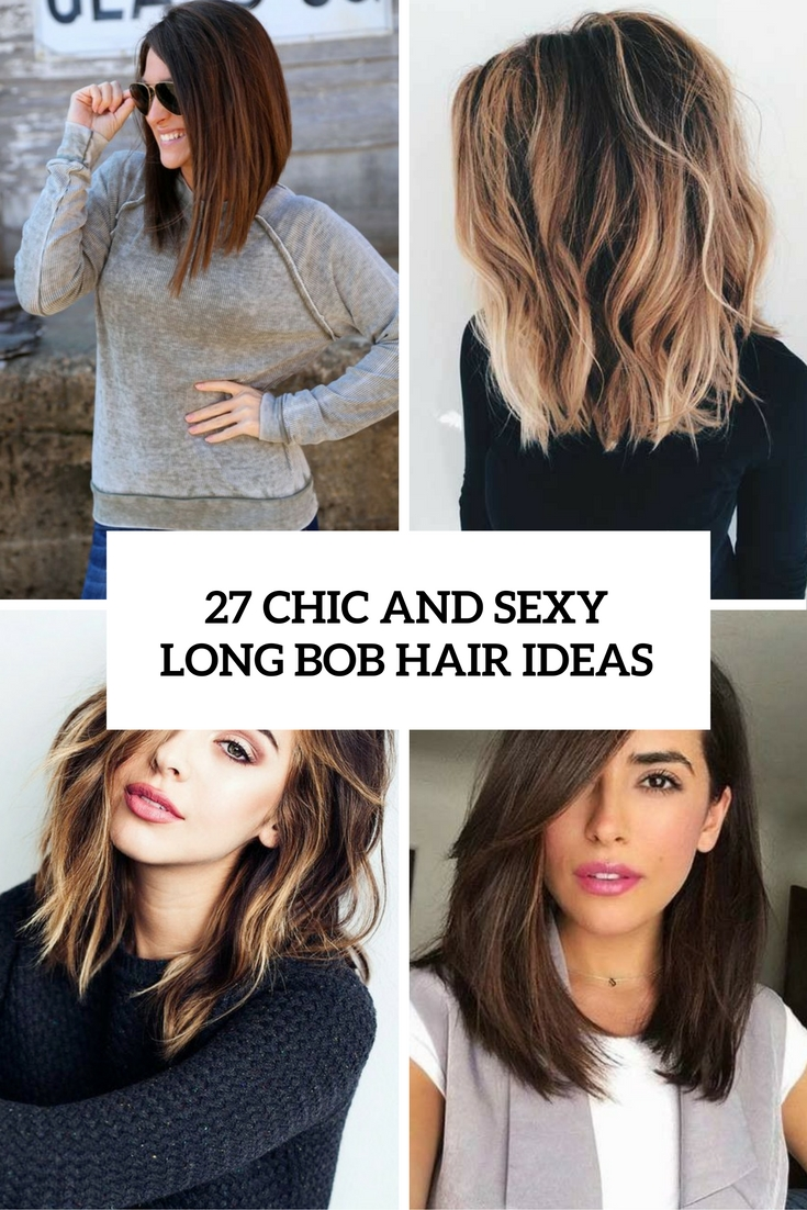 chic and sexy long bob hair ideas cover