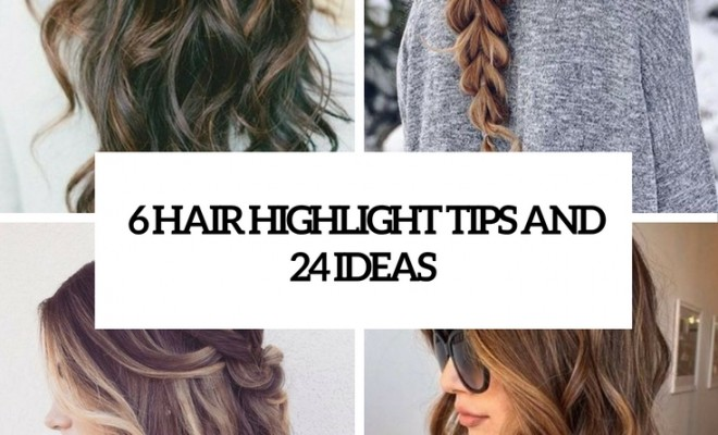 6 hair highlight tips and 24 trendiest ideas cover