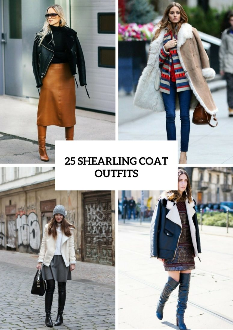 Cool Shearling Coat Outfits For Fall And Winter