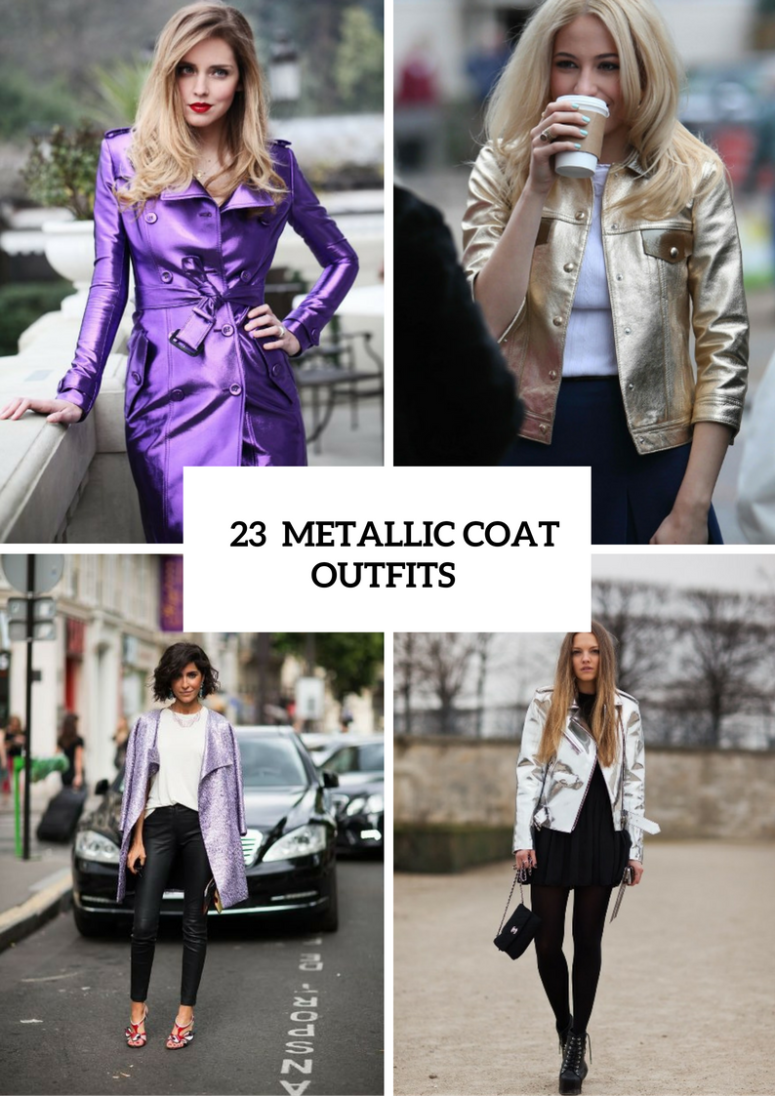 Trendy Metallic Coat Outfits For Ladies
