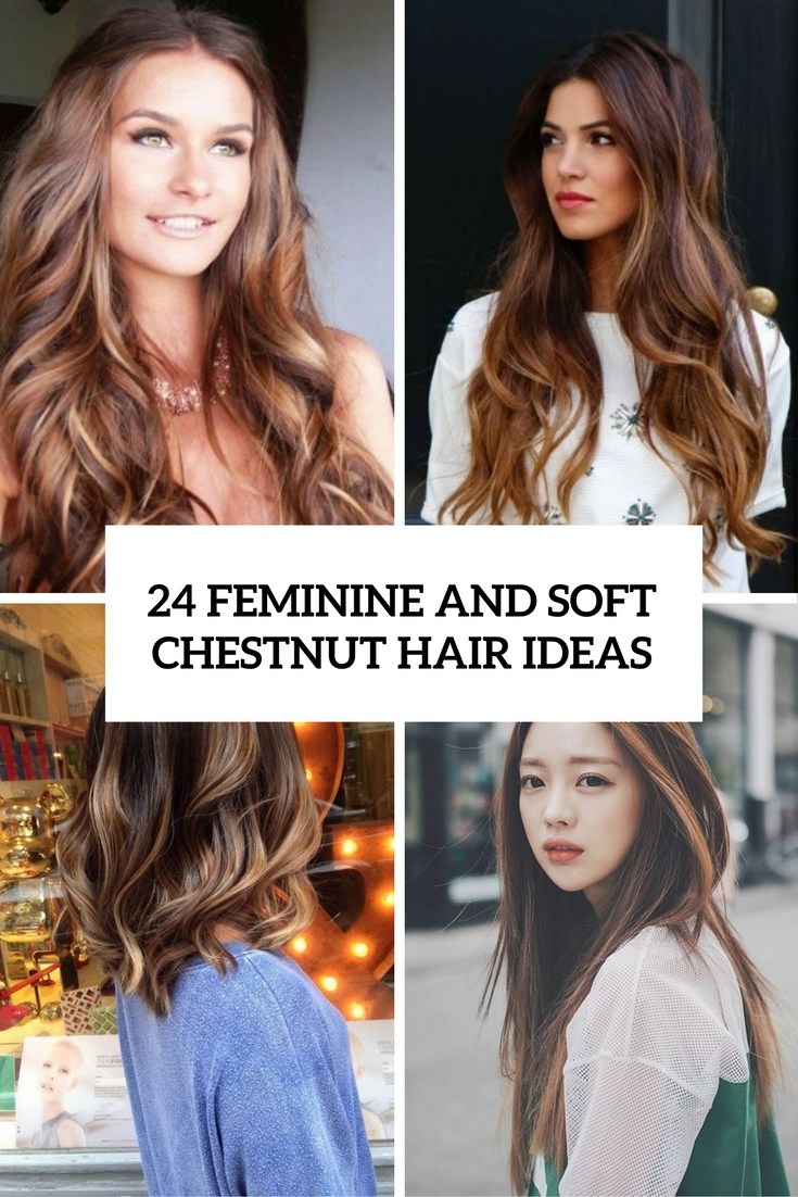 feminine and soft chestnut hair ideas cover