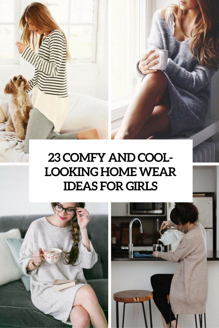 comfy and cool looking home wear ideas cover