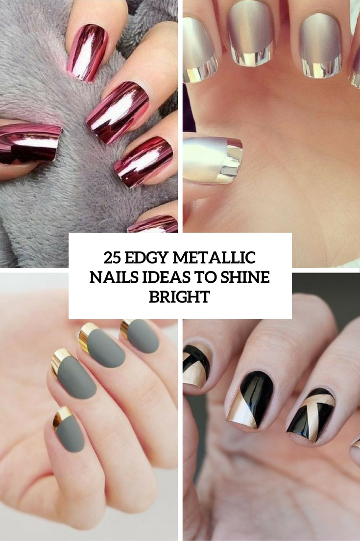 edgy metallic nails ideas to shine bright cover