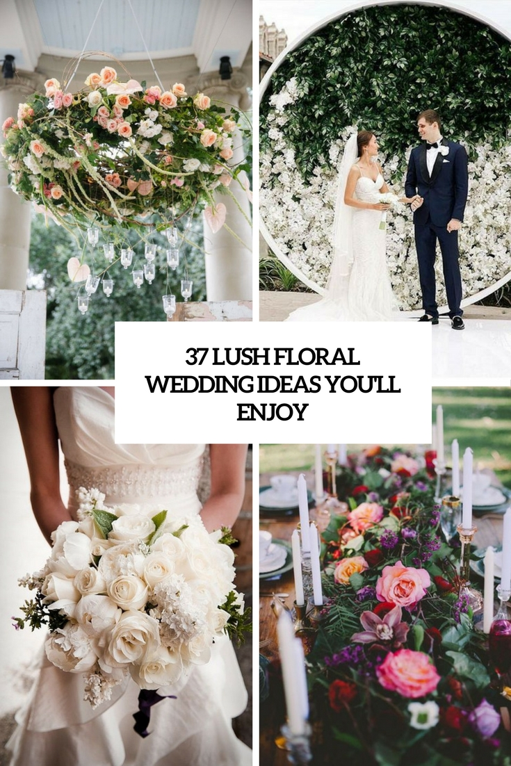 lush floral wedding ideas you'll enjoy cover