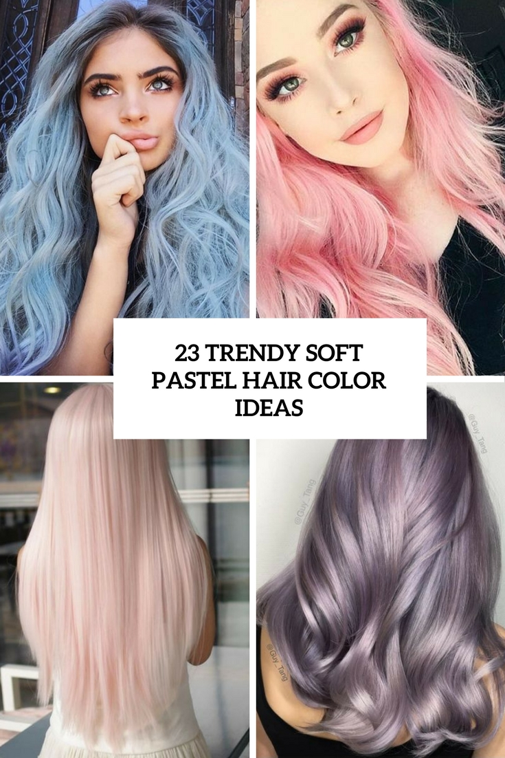 trendy soft pastel hair color ideas cover