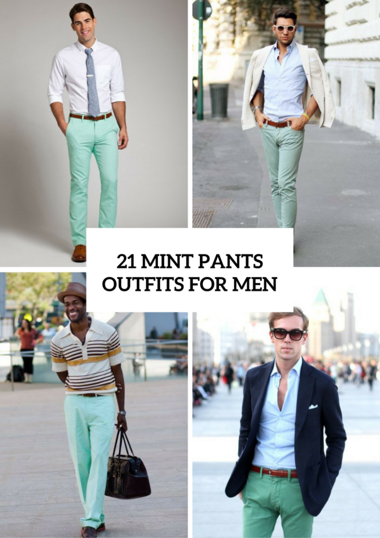 Awesome Mint Pants Outfits For Men