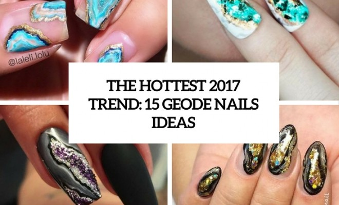 the hottest 2017 trend 15 geode nails ideas cover
