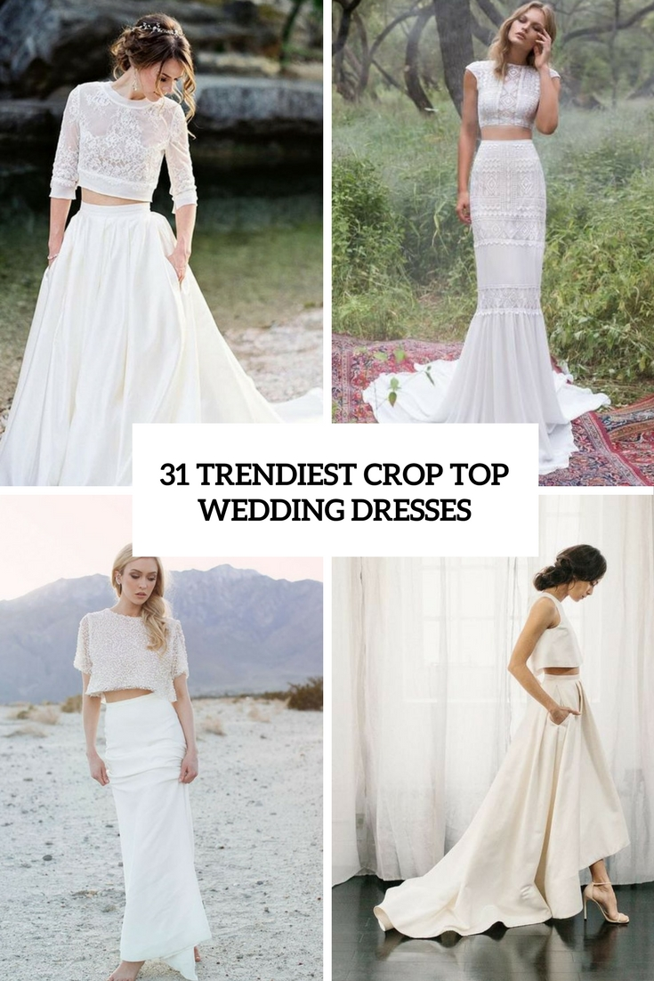 trendiest crop top wedidng dresses cover
