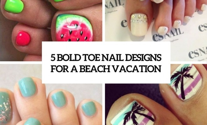 15 Bold Toe Nail Designs For A Beach Vacation Beauty