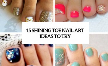 shining toe nail art ideas to try cover