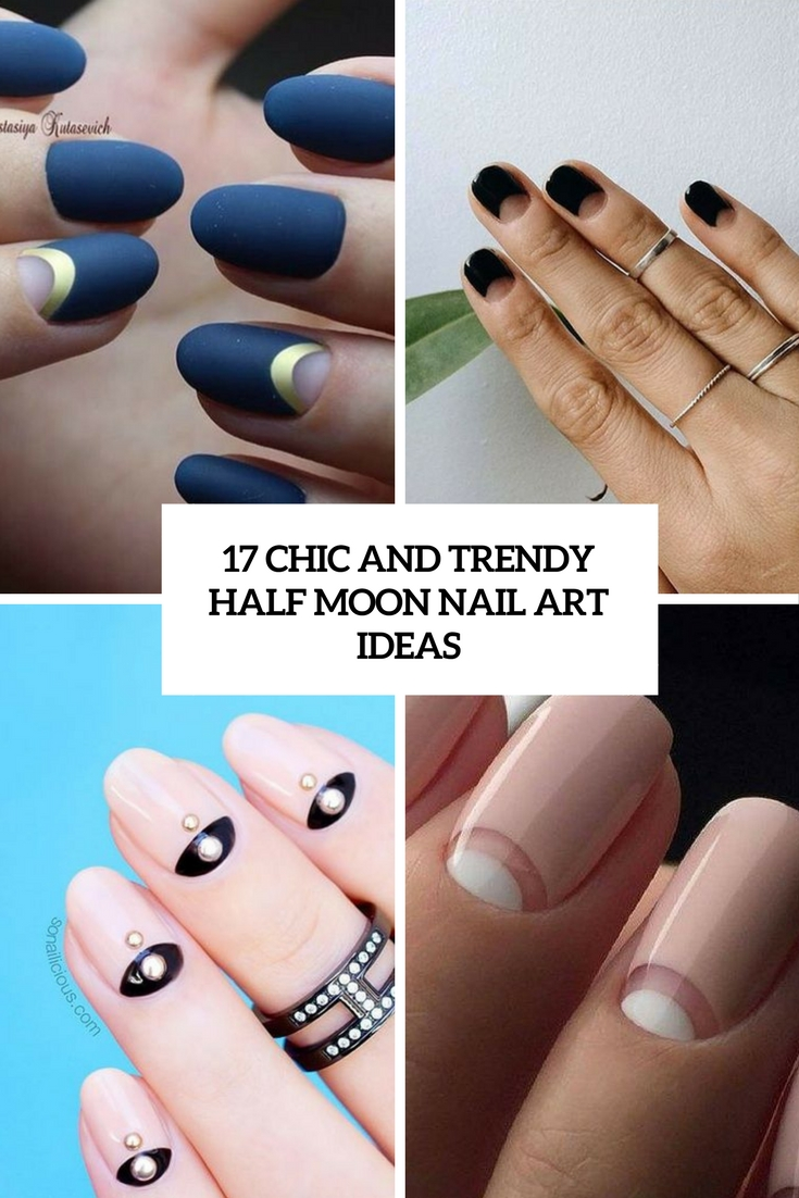 chic and trendy half moon nail art ideas cover