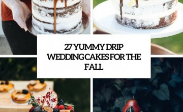 yummy drip wedding cakes for the fall cover