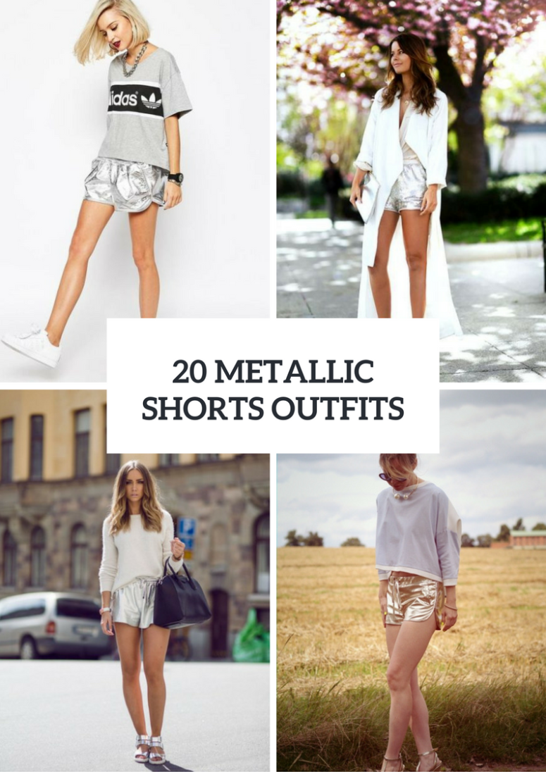 Women Outfits With Metallic Shorts