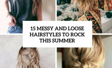 messy and loose hairstyles to rock this summer cover