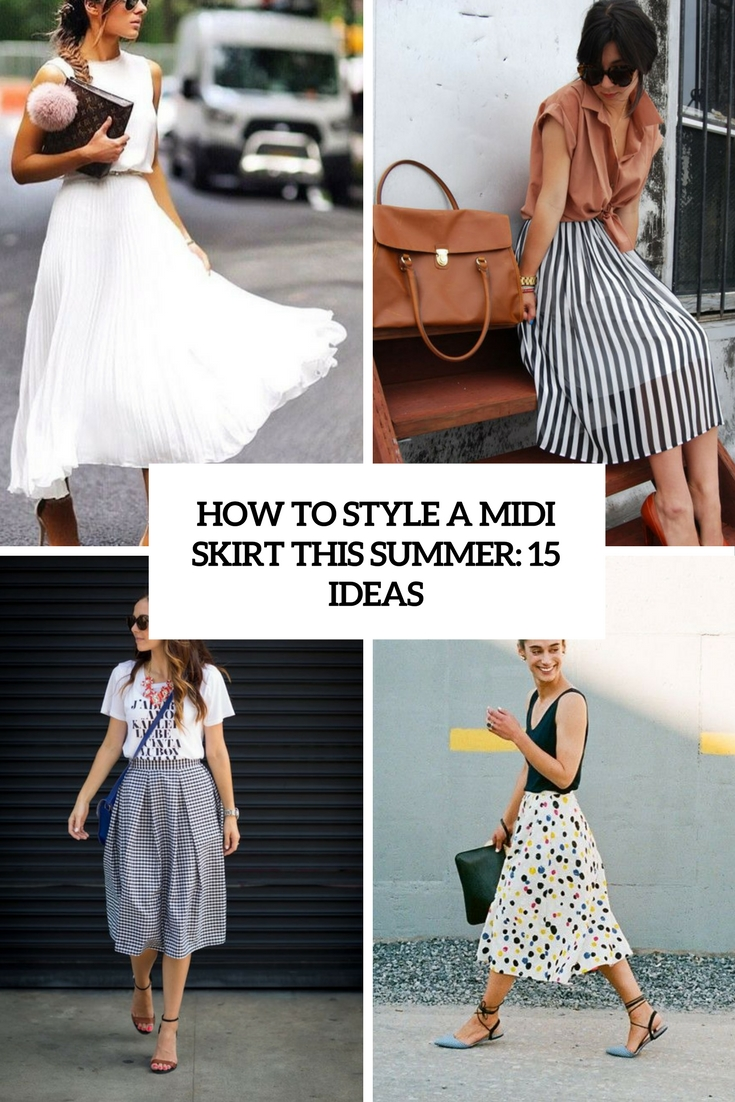 how to style a midi skirt this summer 15 ideas cover