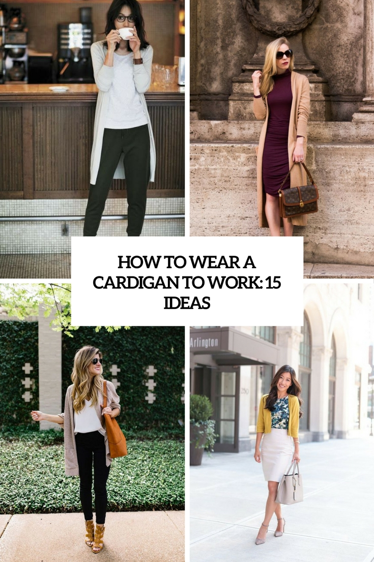 how to wear a cardigan to work 15 ideas cover