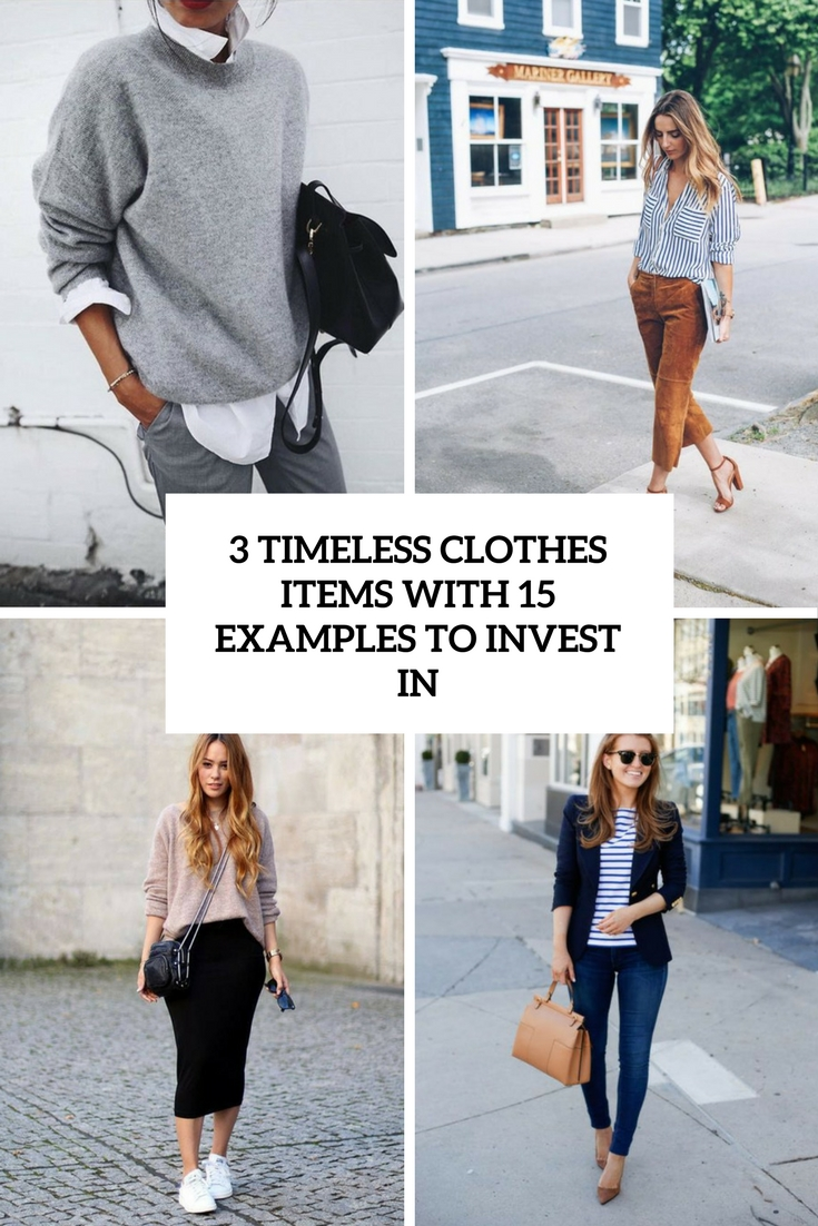 3 timeless clothes items with 15 example sto invest in cover