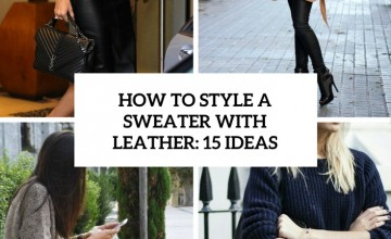 how to style a sweater with leather 15 ideas cover