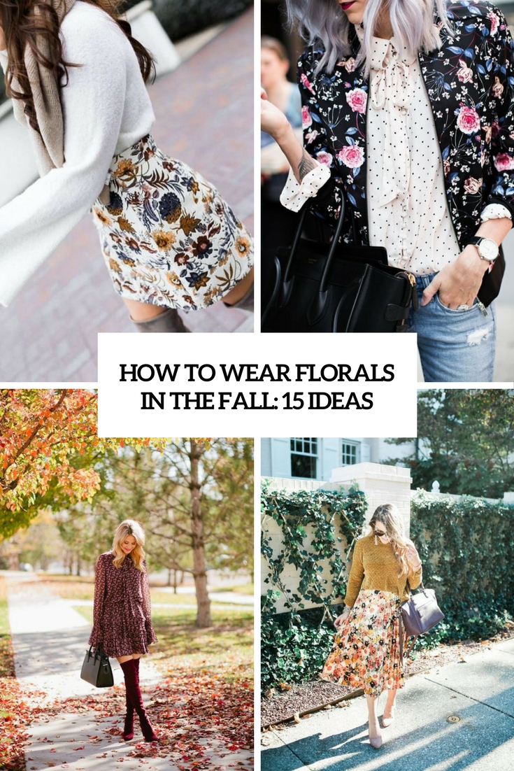 how to wear florals in the fall 15 ideas cover