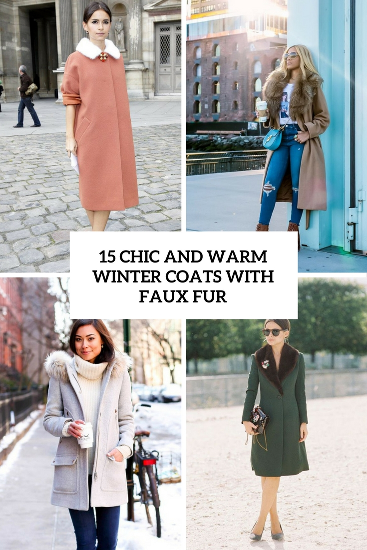 chic and warm winter coats with faux fur cover