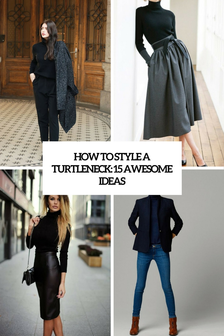 how to style a turtleneck 15 awesome ideas cover